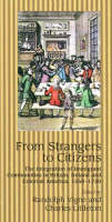 From strangers to citizens: the integration of immigrant communities in Britain, Ireland, and colonial America, 1550-1750