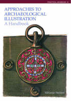 Approaches to archaeological illustration: a handbook