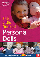 The little book of persona dolls: using dolls to help children understand the views and feelings of others