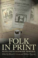 History of William Wallace, the renowned Scottish champion, IN: Folk in print: Scotland's chapbook heritage 1750-1850