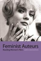 Feminist Auteurs: Reading Women's Film