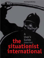 The Situationist International: a user's guide