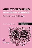 Ability grouping in primary schools: case studies and critical debates