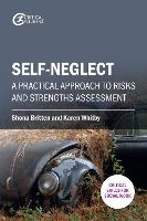 Self-neglect: a practical approach to risks and strengths assessment