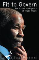 Fit to govern: the native intelligence of Thabo Mbeki