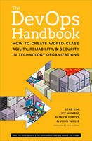 (2017-18 onward) The DevOps Handbook: How to Create World-Class Agility, Reliability, & Security in Technology Organisations