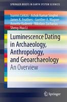 Luminescence dating in archaeology, anthropology, and geoarchaeology: an overview