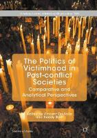 The politics of victimhood in post-conflict societies: comparative and analytical perspectives