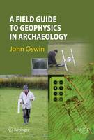 A field guide to geophysics in archaeology