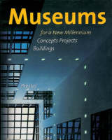Museums for a new millennium: concepts projects buildings