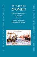 The age of the dromon: the Byzantine navy ca. 500-1204