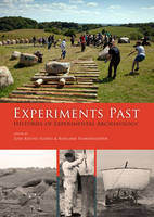 Experiments past: histories of experimental archaeology