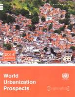 World Urbanization Prospects: The 2018 Revision, Highlights