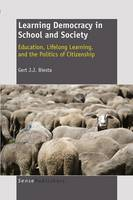 Learning Democracy in School and Society: Education, Lifelong Learning, and the Politics of Citizenship