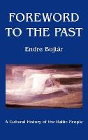 Foreword to the past: a cultural history of the Baltic people