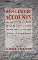 West Indies accounts: essays on the history of the British Caribbean and the Atlantic economy in honour of Richard Sheridan