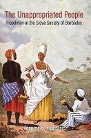 The unappropriated people : freedmen in the slave society of Barbados
