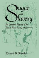 Sugar and slavery: an economic history of the British West Indies, 1623-1775